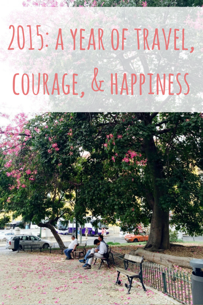 2015: A year of travel, courage, and happiness. Click to read what brought me courage and happiness in 2015! | http://passportandplates.com
