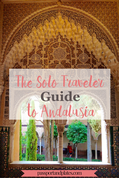 The Solo Traveler Guide to Andalusia - A complete one-week itinerary with daily schedules to plan one week in Southern Spain on a budget by Passport & Plates! | http://passportandplates.com