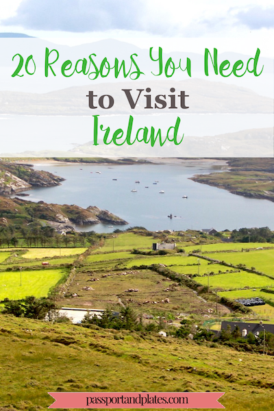 With enchanting folktales and beautiful landscapes, Ireland is a dream destination. Click now to read the full list of 20 reasons you need to visit Ireland! | http://passportandplates.com