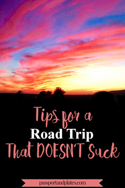 "Click to read my best road trip tips for a road trip that DOESN'T suck from a ""reformed"" road trip hater! 