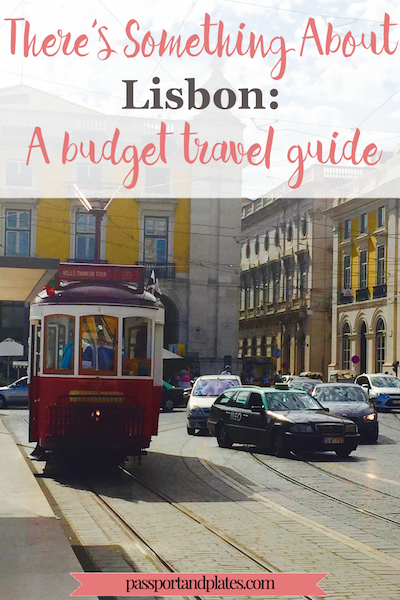 I'd never had a strong desire to visit Portugal until I first visited Lisbon. Check out this guide to one of Europe's most underrated cities - and learn why I'm eager to return to Portugal again and again. My guide to Lisbon on a budget. | http://passportandplates.com