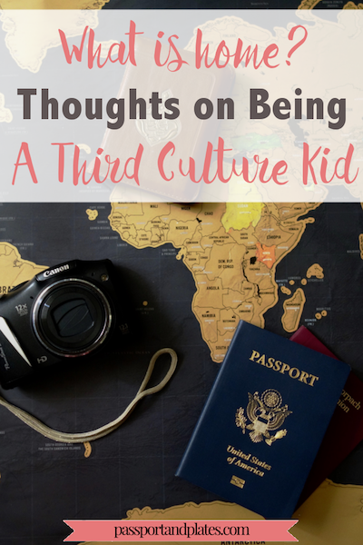 What does being a third culture kid mean to me? It means where I'm from and what culture I identify with are not clear-cut answers. Although it might be challenging to 'find your place' there are benefits to it as well. | http://passportandplates.com
