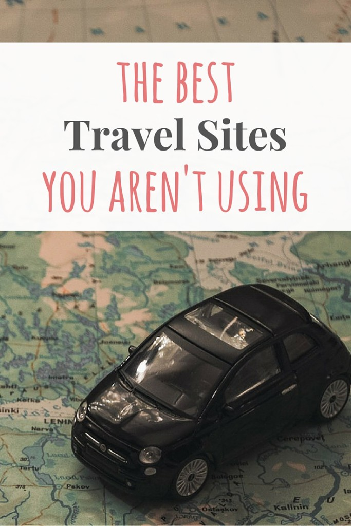 The Best Travel Sites You Aren't Using